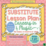"Music Sub Plan ""Careers in Music"" for Band, Orchestra or Choir"