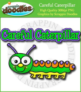 Careful Caterpillar