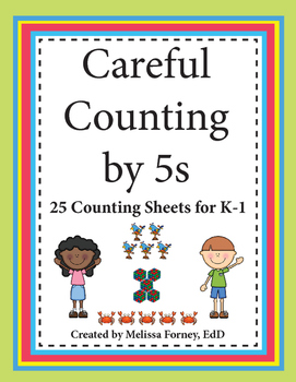 Careful Counting by 5s: 25 Counting Sheets for K-1