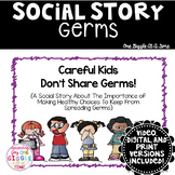 Careful Kids Don't Share Germs! (A Social Story)