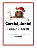 """""""Careful, Santa!"""" Reader's Theater based on book by Julia Sykes"""