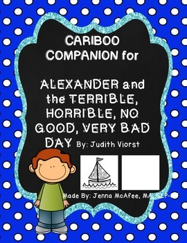Cariboo Companion: Alexander and the Terrible, Horrible....FREEBIE