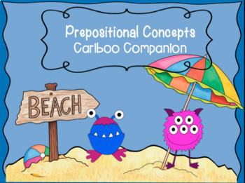 Cariboo Companion Monster Prepositional Concepts
