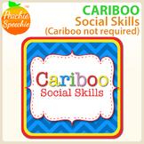 Cariboo: Social Skills