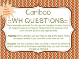 Cariboo Wh- Questions: Who, What, and Where