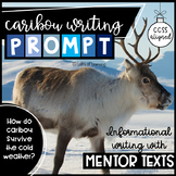 Caribou Writing Prompt with Informational Mentor Texts CCSS.ELA-LITERACY.W.4.2