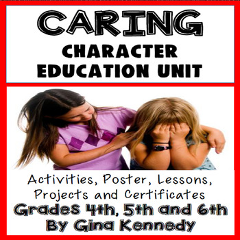 Caring Character Education Unit, No-Prep Lessons, Activities and Projects