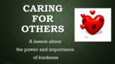 Caring Kindness Character Ed Lesson w 3 videos & 3 activit