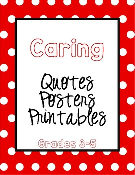 Character Education Caring Quotes Posters and Printables