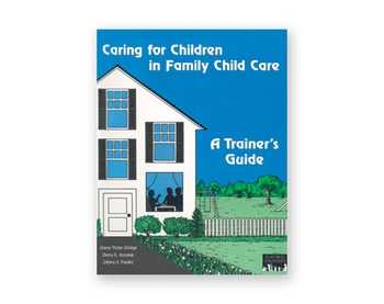 Caring for Children in Family Child Care Vol. 2 & Trainers Guide