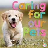 Caring for our Pets: Teaching Children to Care for Pets