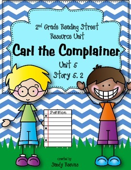Carl the Complainer 2nd Grade Reading Street 2013 Story 5.2