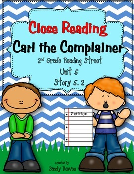 Carl the Complainer Close Reading Pack Reading Street 2nd 2013