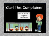 Carl the Complainer, Interactive PowerPoint, 2nd Grade