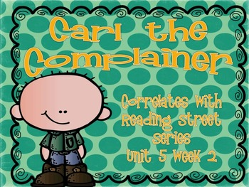 Carl the Complainer {Reading Street Series Grade 2}