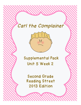 Carl the Complainer Reading Street Unit 5 Week 2
