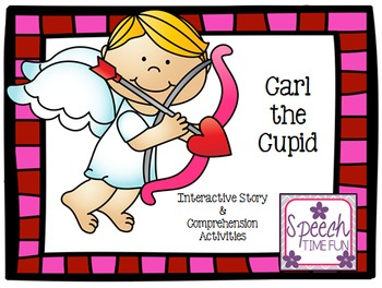 Carl the Cupid Interactive Story and Comprehension Activities