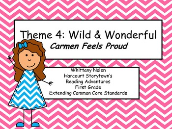 Carmen Feels Proud: Storytown's Extending the CCRS Reading Adventures Theme 4