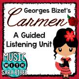 Carmen (Georges Bizet): A Guided Listening Unit