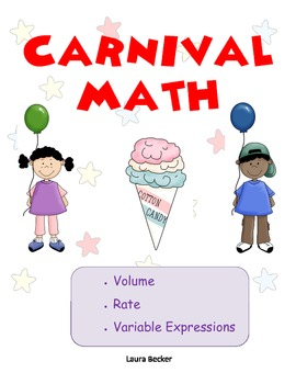 Common Core Carnival Math ~ Real Life: Volume, Rate, Variable Expressions