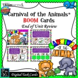 Carnival of Animals: BOOM Cards; End of Unit Review-Digita