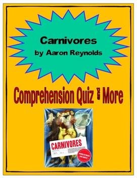 Carnivores by Aaron Reynolds Comprehension Quiz & More
