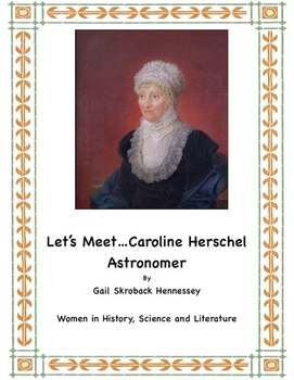 Caroline Herschel: Astronomer!(Reading Activity)Women's History