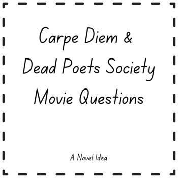 Carpe Diem & Dead Poets Society Movie Questions