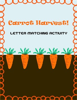 Carrot Harvest: A Letter Matching Activity