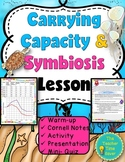 Carrying Capacity and Symbiosis Lesson- Ecology Unit