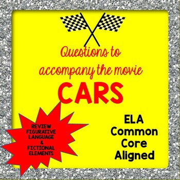 Questions to Accompany the Movie CARS
