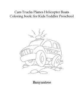 Cars Trucks Planes Helicopters Boats Coloring book for Toddler ,Preschool