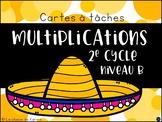 Cartes à tâches - 2e cycle - Multiplications Niveau B