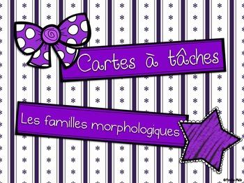 Cartes à tâches - Les familles morphologiques