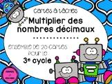 Cartes à tâches - Multiplier des nombres décimaux