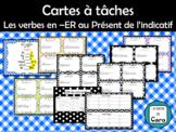 Cartes à tâches - Verbes -ER Présent de l'indicatif - French ER VERBS