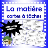 Cartes à tâches – la matière (matter task cards in French)