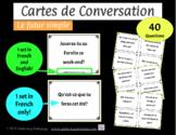 Cartes de Conversation - Le futur simple - French Simple Future