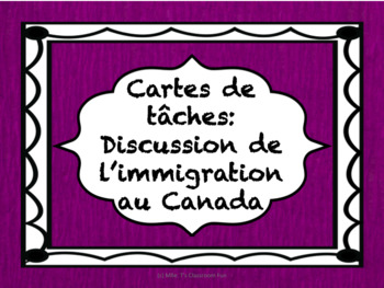 Cartes de tâches : L'immigration au Canada - Discussion