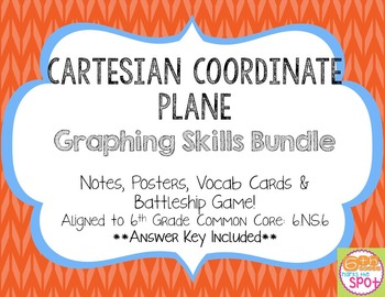Cartesian Graphing: Notes, Posters, & Battleship! CCSS 6.N