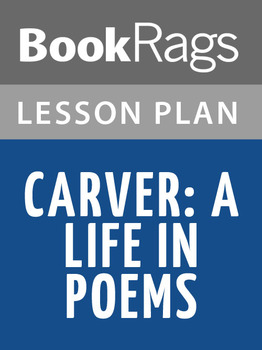Carver: A Life in Poems Lesson Plans