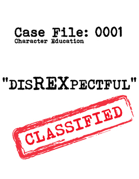 Case File Character Ed: DisREXpectful