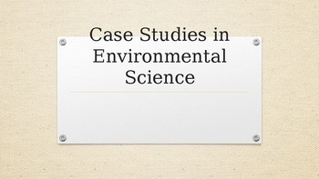 Case Studies in History of Environmental Science PowerPoint