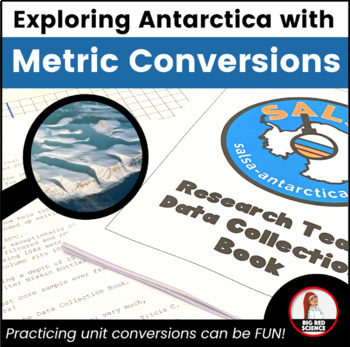 Case Study: Exploring Antarctica with the Metric System and Unit Conversions