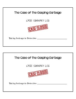 Case Summary Log for the Case of the Gasping Garbage