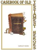 Casebook of Old Testament Heroes