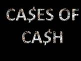 Cases of Cash