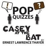 Casey at the Bat Pop Quiz & Discussion Questions (by Ernes