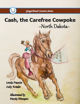Cash, the Carefree Cowboy  ~North Dakota~  {soft cover book}