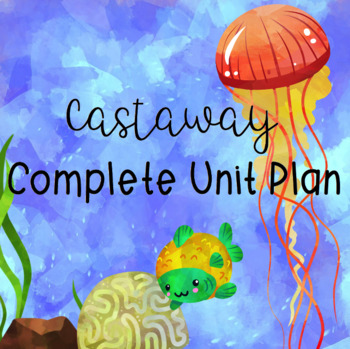 Castaway Topic Unit Plan (5 Weeks)
